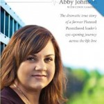 Abby Johnson no longer works for Planned Parenthood